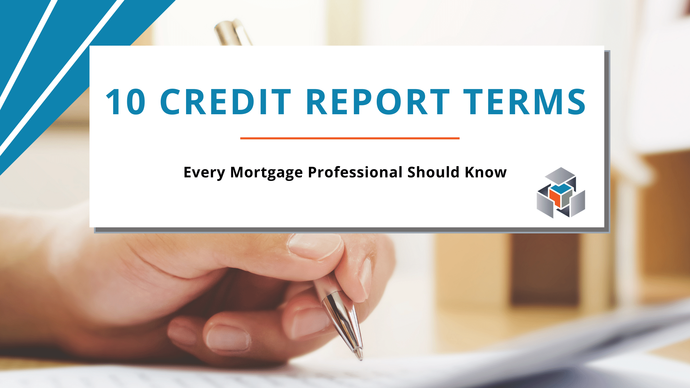10 Credit Report Terms Mortgage Professionals Should Know