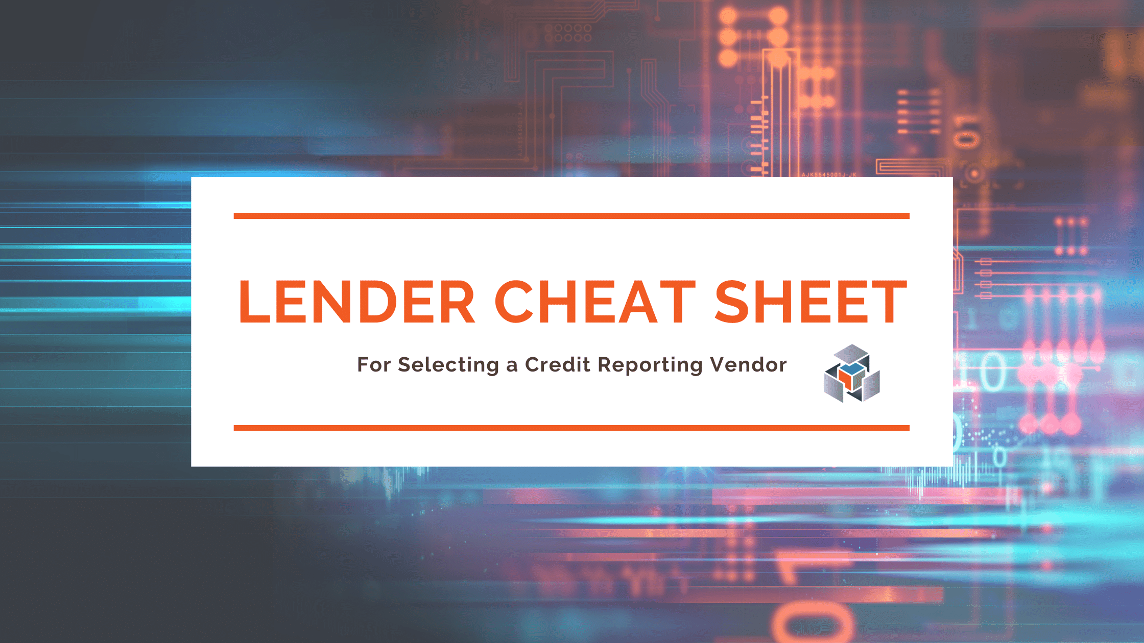 The Ultimate Cheat Sheet on Selecting a Credit Reporting Vendor